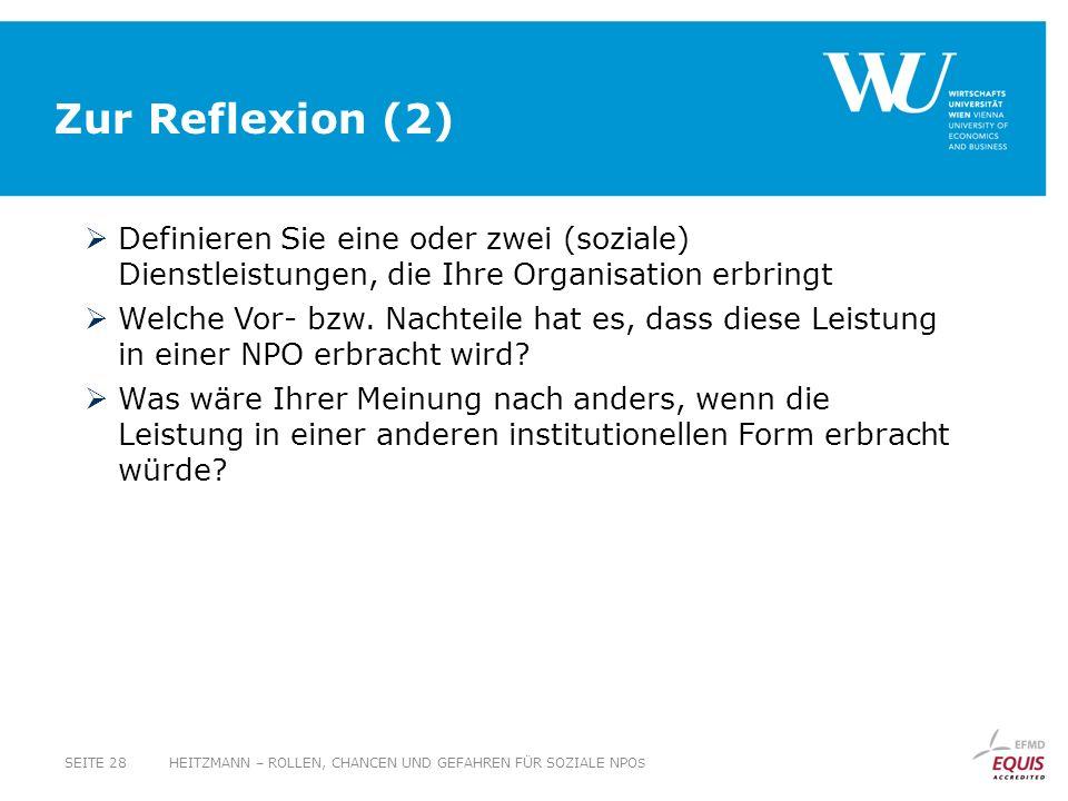 Zur Reflexion (2) Definieren Sie eine oder zwei (soziale) Dienstleistungen, die Ihre Organisation erbringt Welche Vor- bzw. Nachteile hat es, dass die