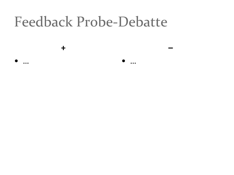 Feedback Probe-Debatte + … – …