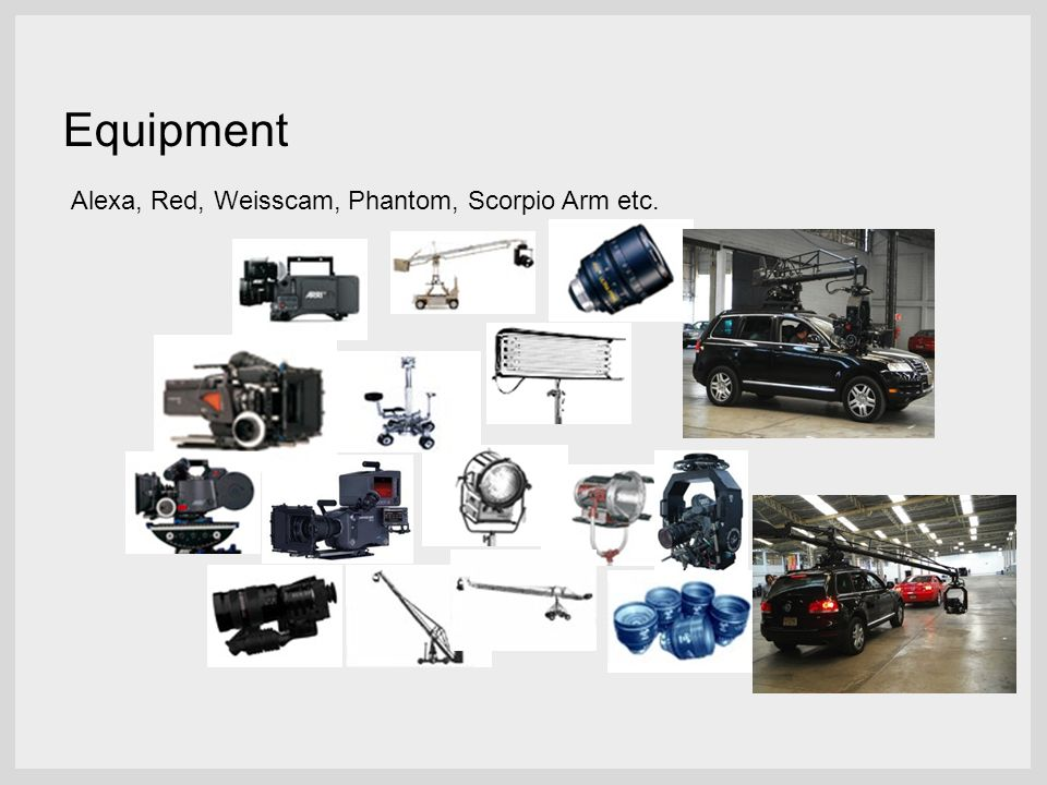 Equipment Alexa, Red, Weisscam, Phantom, Scorpio Arm etc.