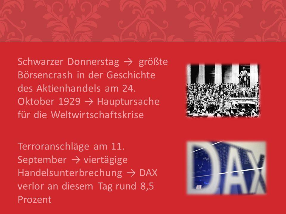 Schwarzer Donnerstag größte Börsencrash in der Geschichte des Aktienhandels am 24. Oktober 1929 Hauptursache für die Weltwirtschaftskrise Terroranschl