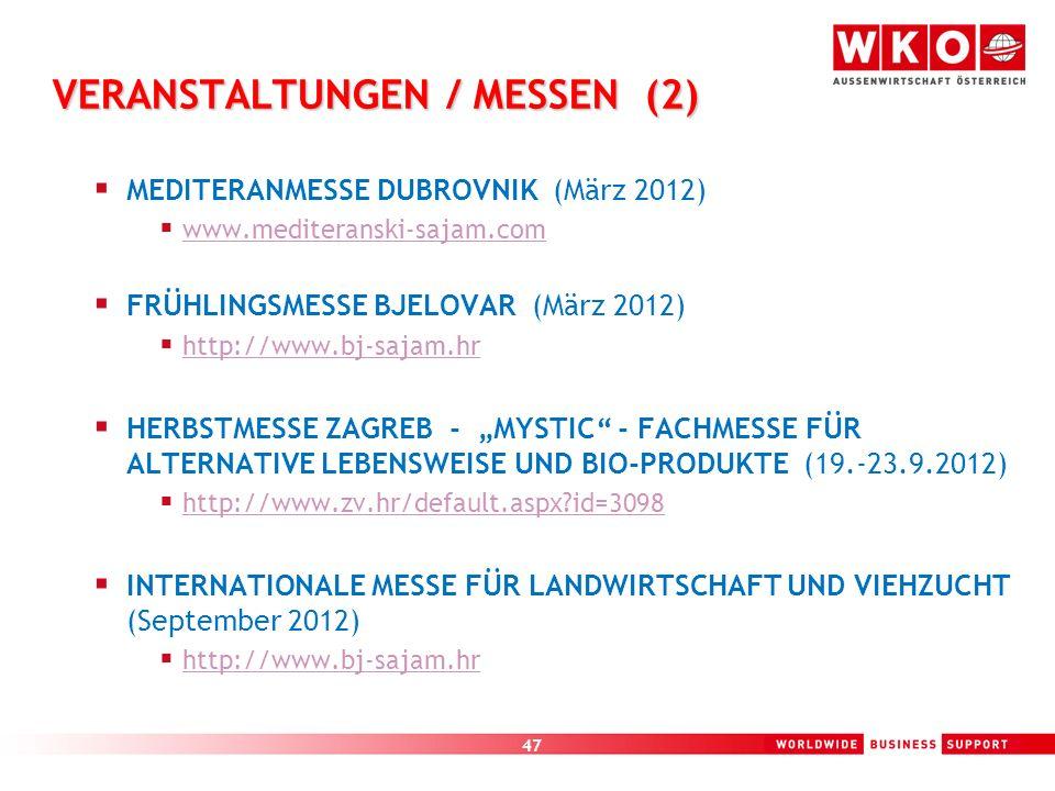 47 VERANSTALTUNGEN / MESSEN (2) MEDITERANMESSE DUBROVNIK (März 2012) www.mediteranski-sajam.com FRÜHLINGSMESSE BJELOVAR (März 2012) http://www.bj-saja