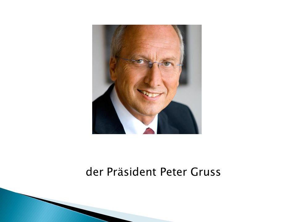 der Präsident Peter Gruss