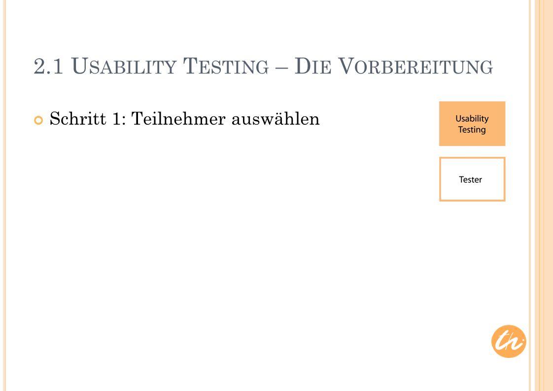 2.1 U SABILITY T ESTING – D IE V ORBEREITUNG Schritt 1: Teilnehmer auswählen
