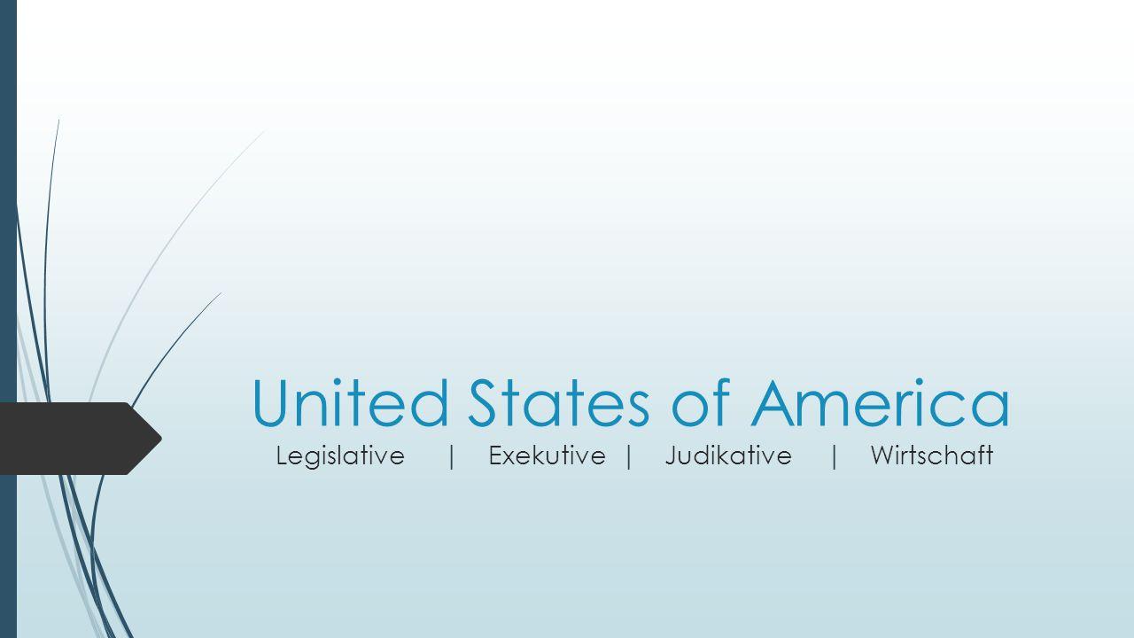 Inhaltsverzeichnis Exekutive Judikative Legislative Wirtschaft Fragen