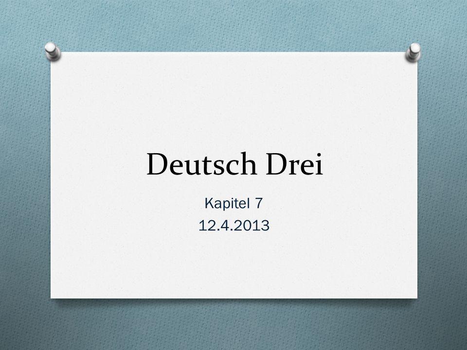 Deutsch Drei Kapitel 7 12.4.2013