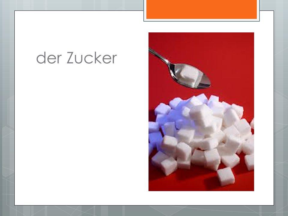 der Zucker