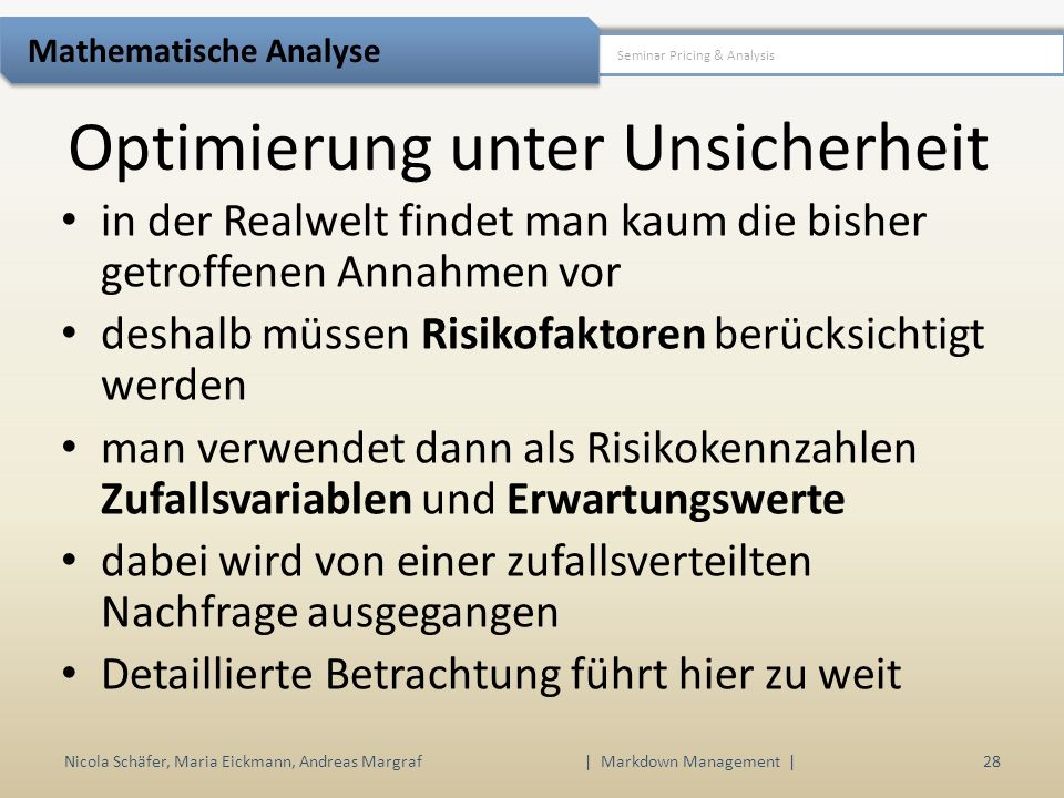 Nicola Schäfer, Maria Eickmann, Andreas Margraf | Markdown Management | 28 Seminar Pricing & Analysis Mathematische Analyse in der Realwelt findet man