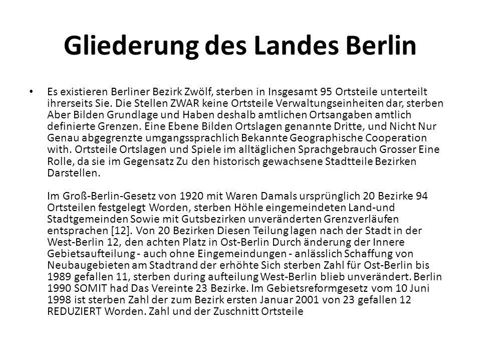 Gliederung des Landes Berlin Es existieren Berliner Bezirk Zwölf, sterben in Insgesamt 95 Ortsteile unterteilt ihrerseits Sie. Die Stellen ZWAR keine