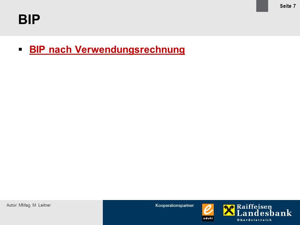 Kooperationspartner: Autor: MMag. M. Leitner Seite 7 BIP BIP nach Verwendungsrechnung