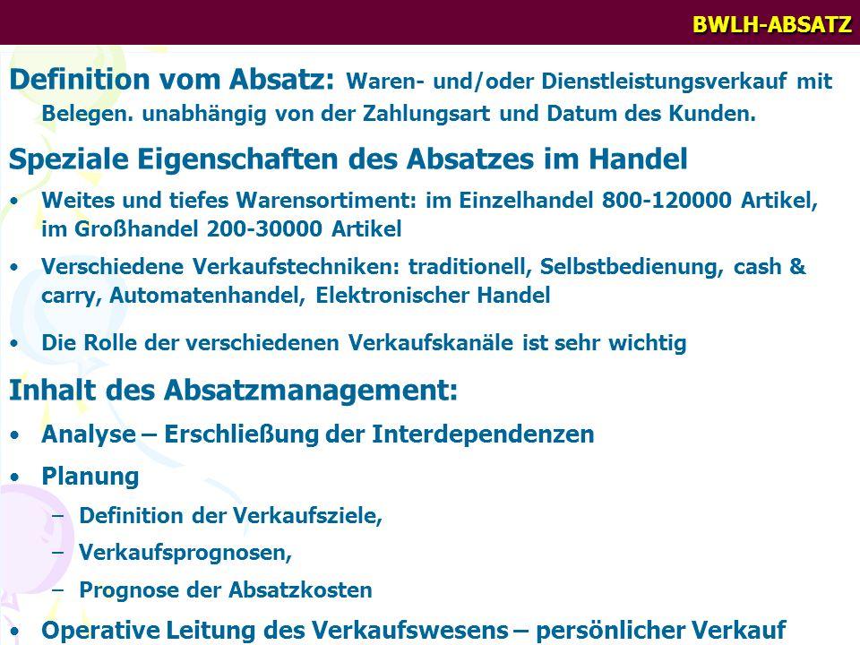 BWLH-ABSATZ Definition vom Absatz: Waren- und/oder Dienstleistungsverkauf mit Belegen. unabhängig von der Zahlungsart und Datum des Kunden. Speziale E