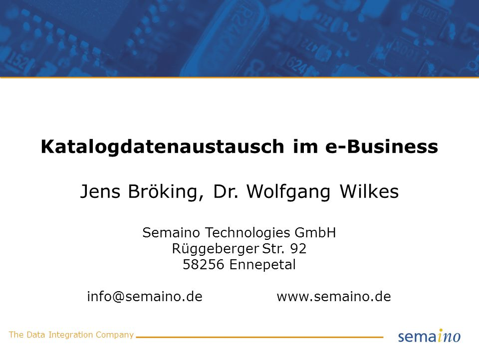 The Data Integration Company Semaino Technologies GmbH Spezialist für Produktdatenmanagement und Klassifikationssysteme Gegründet 2002 Gründer und geschäftsführende Gesellschafter: Dipl.-Inf.