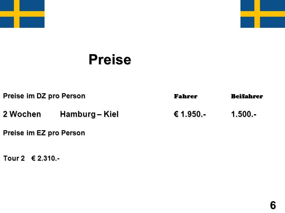 Preise Preise im DZ pro Person FahrerBeifahrer 2 Wochen Hamburg – Kiel 1.950.-1.500.- Preise im EZ pro Person Tour 2 2.310.- 6