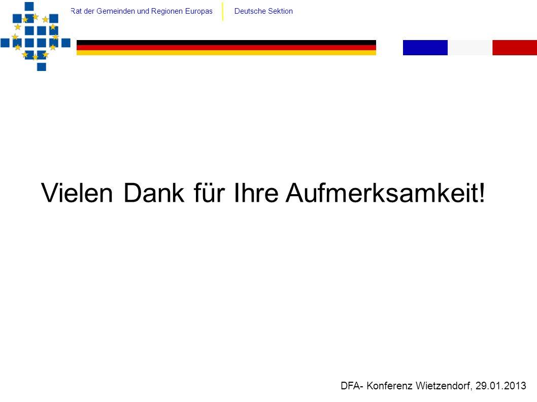 Vielen Dank für Ihre Aufmerksamkeit! DFA- Konferenz Wietzendorf, 29.01.2013 Rat der Gemeinden und Regionen Europas Deutsche Sektion