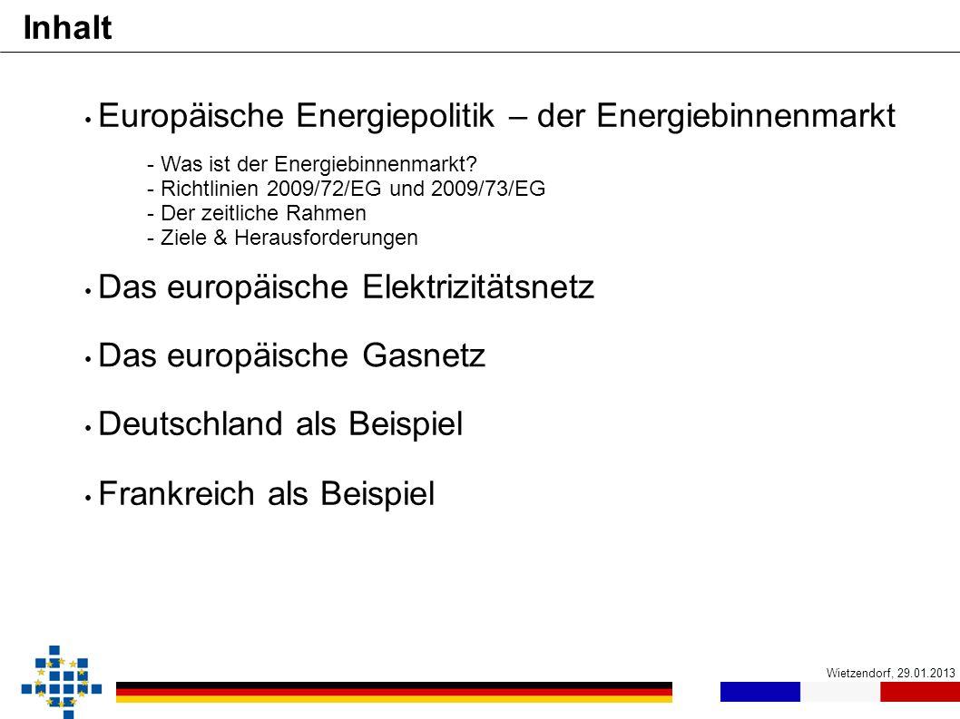 Wietzendorf, 29.01.2013 Inhalt Europäische Energiepolitik – der Energiebinnenmarkt - Was ist der Energiebinnenmarkt? - Richtlinien 2009/72/EG und 2009
