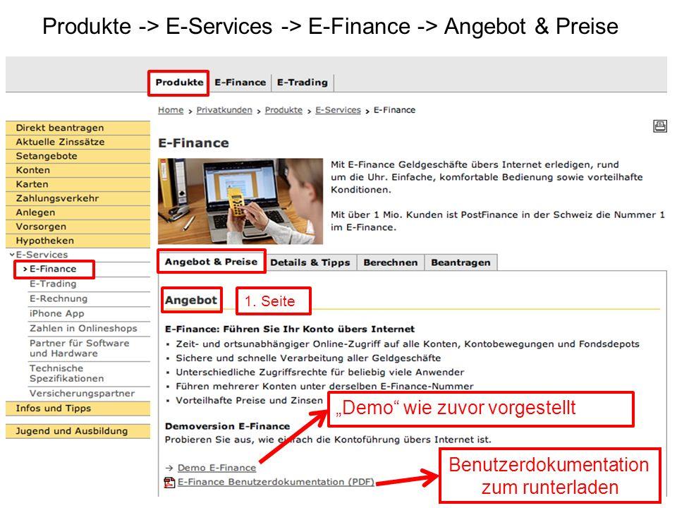 Produkte -> E-Services -> E-Finance -> Angebot & Preise Demo wie zuvor vorgestellt Benutzerdokumentation zum runterladen 1.