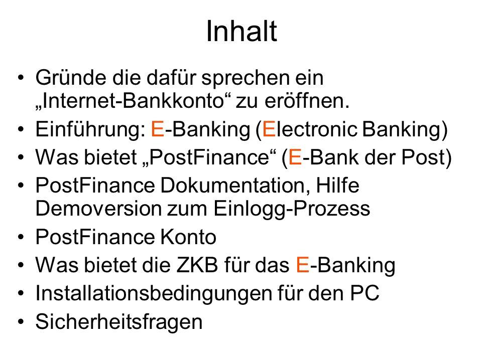 Inhalt Gründe die dafür sprechen ein Internet-Bankkonto zu eröffnen.