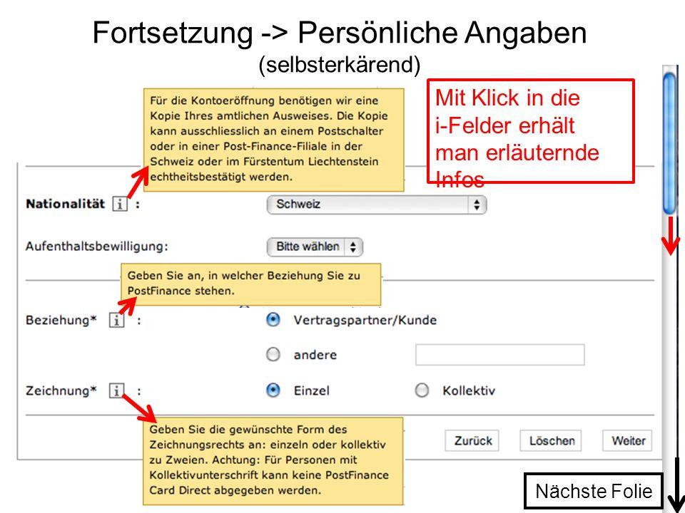 Fortsetzung -> Persönliche Angaben (selbsterkärend) Nächste Folie Mit Klick in die i-Felder erhält man erläuternde Infos