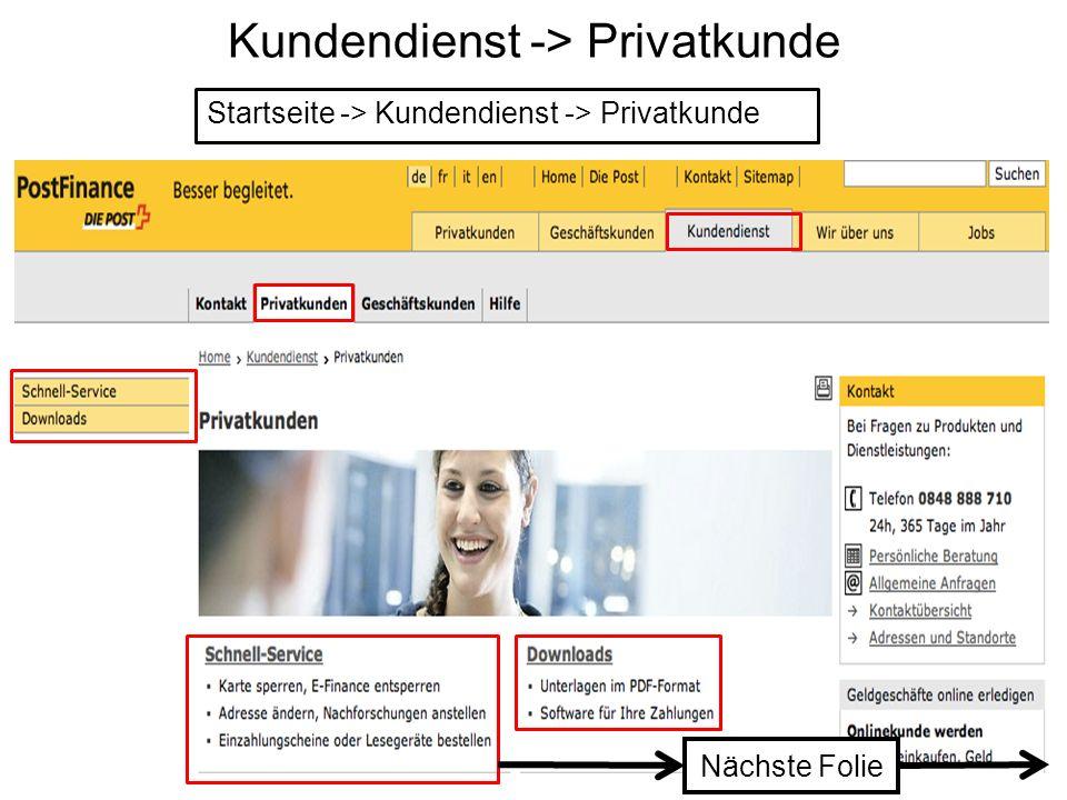 Kundendienst -> Privatkunde Nächste Folie Startseite -> Kundendienst -> Privatkunde