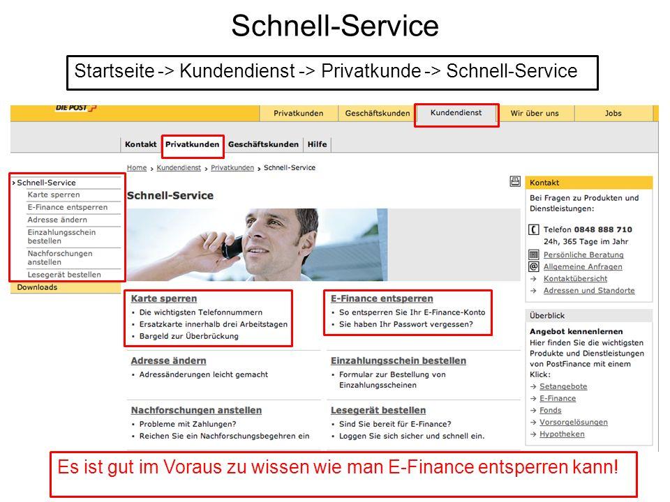 Schnell-Service Startseite -> Kundendienst -> Privatkunde -> Schnell-Service Es ist gut im Voraus zu wissen wie man E-Finance entsperren kann!