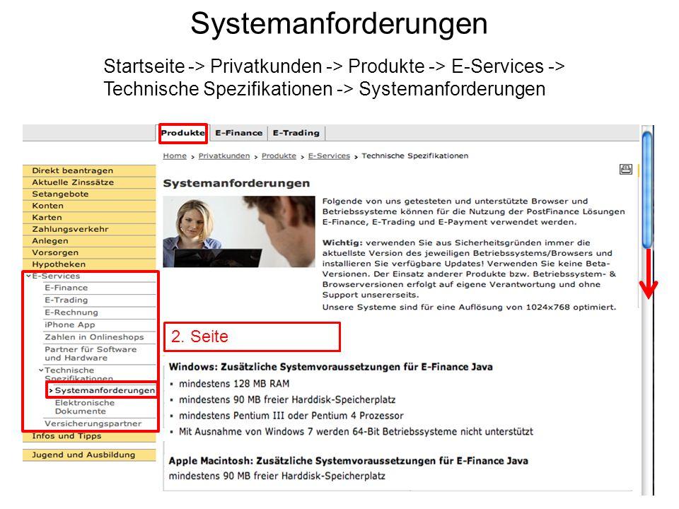 Systemanforderungen Startseite -> Privatkunden -> Produkte -> E-Services -> Technische Spezifikationen -> Systemanforderungen 1.