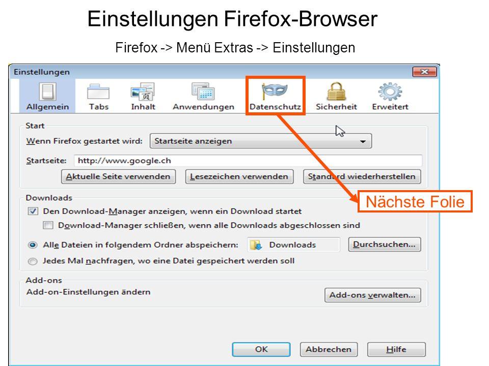 Einstellungen Firefox-Browser Nächste Folie Firefox -> Menü Extras -> Einstellungen