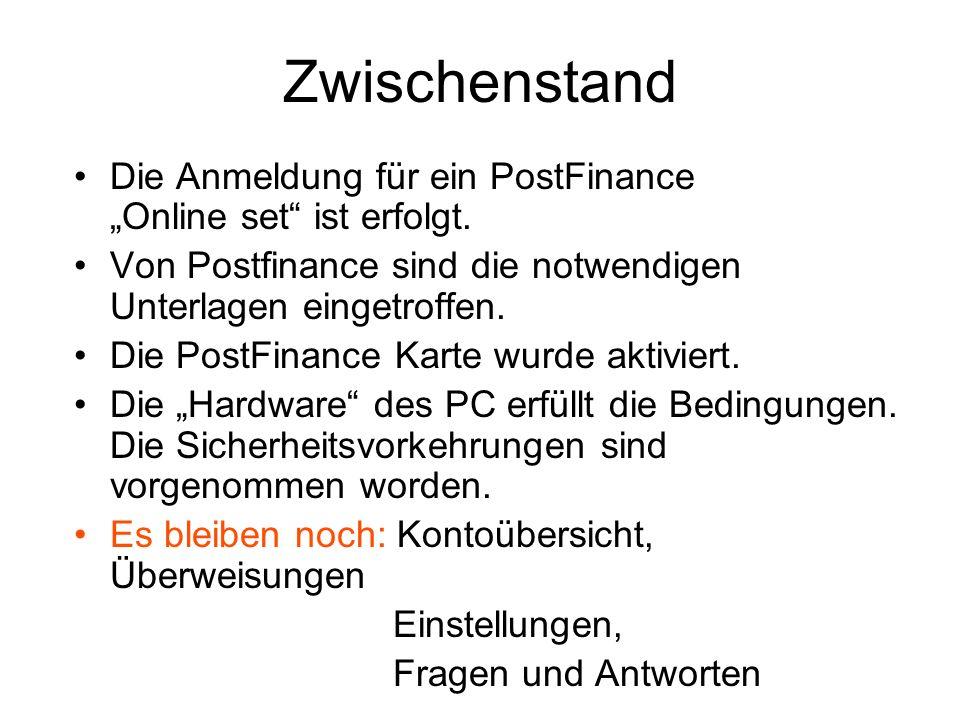 Zwischenstand Die Anmeldung für ein PostFinance Online set ist erfolgt.