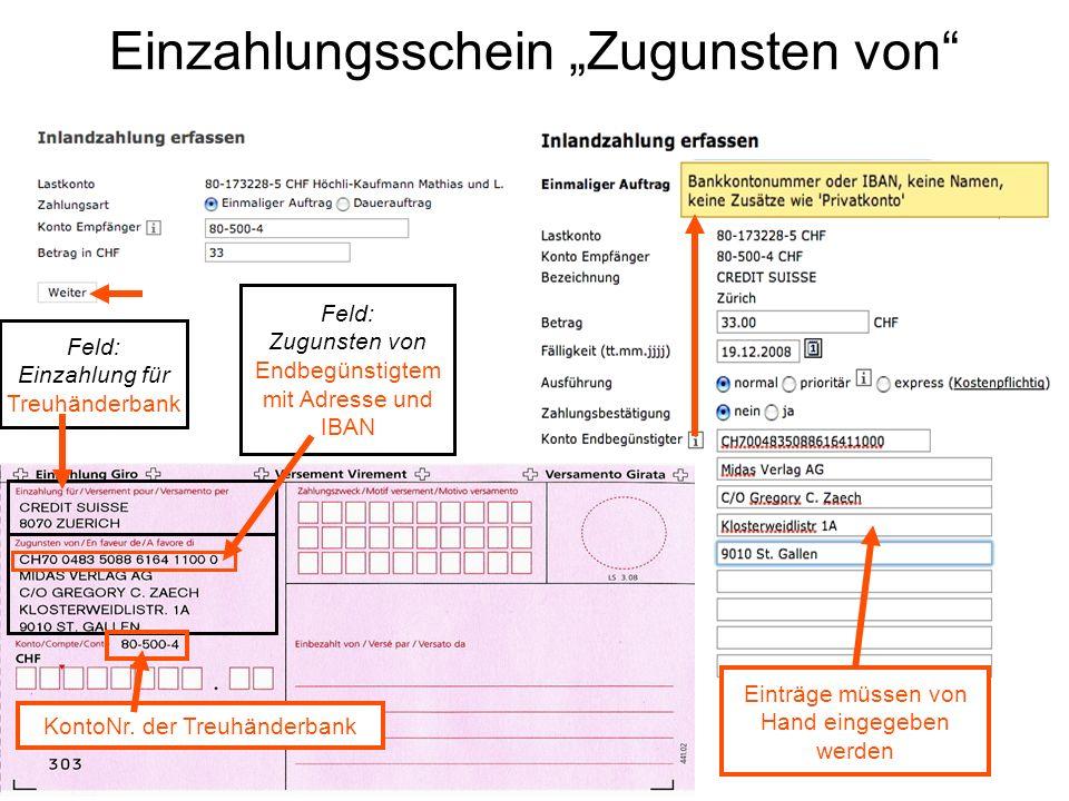 Einzahlungsschein Zugunsten von Feld: Einzahlung für Treuhänderbank Feld: Zugunsten von Endbegünstigtem mit Adresse und IBAN KontoNr.