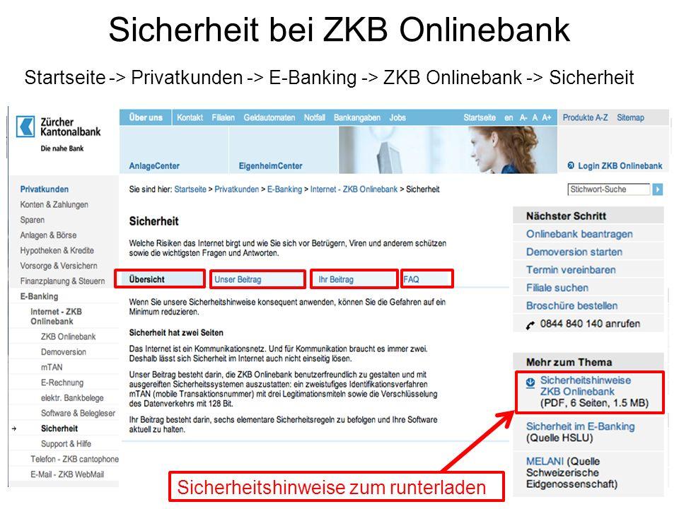 Sicherheit bei ZKB Onlinebank Startseite -> Privatkunden -> E-Banking -> ZKB Onlinebank -> Sicherheit Sicherheitshinweise zum runterladen