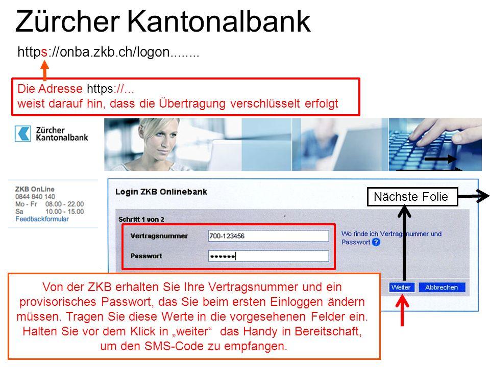 Zürcher Kantonalbank https://onba.zkb.ch/logon........