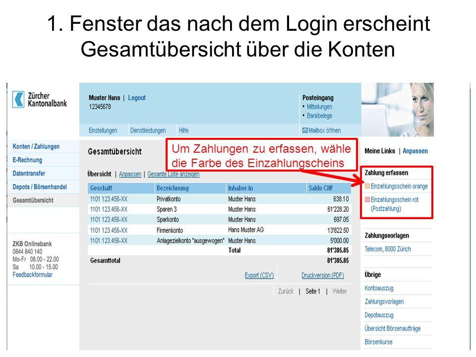 1. Fenster das nach dem Login erscheint Gesamtübersicht über die Konten Um Zahlungen zu erfassen, wähle die Farbe des Einzahlungscheins