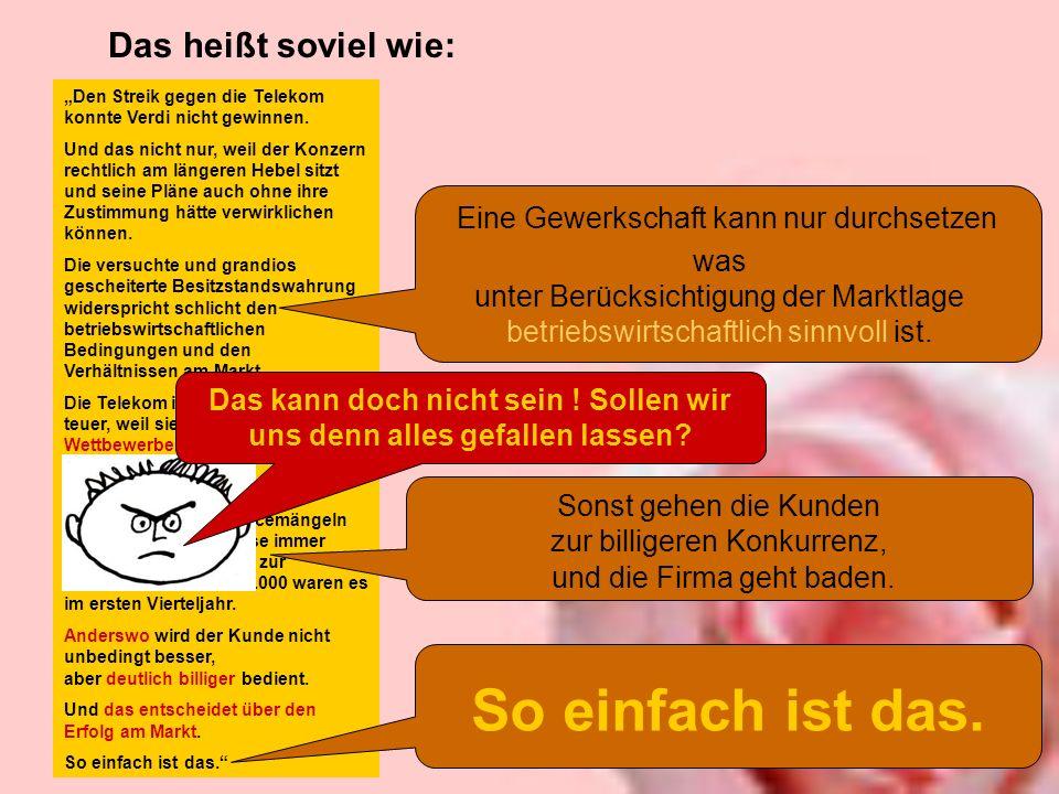 Das heißt soviel wie: Den Streik gegen die Telekom konnte Verdi nicht gewinnen.