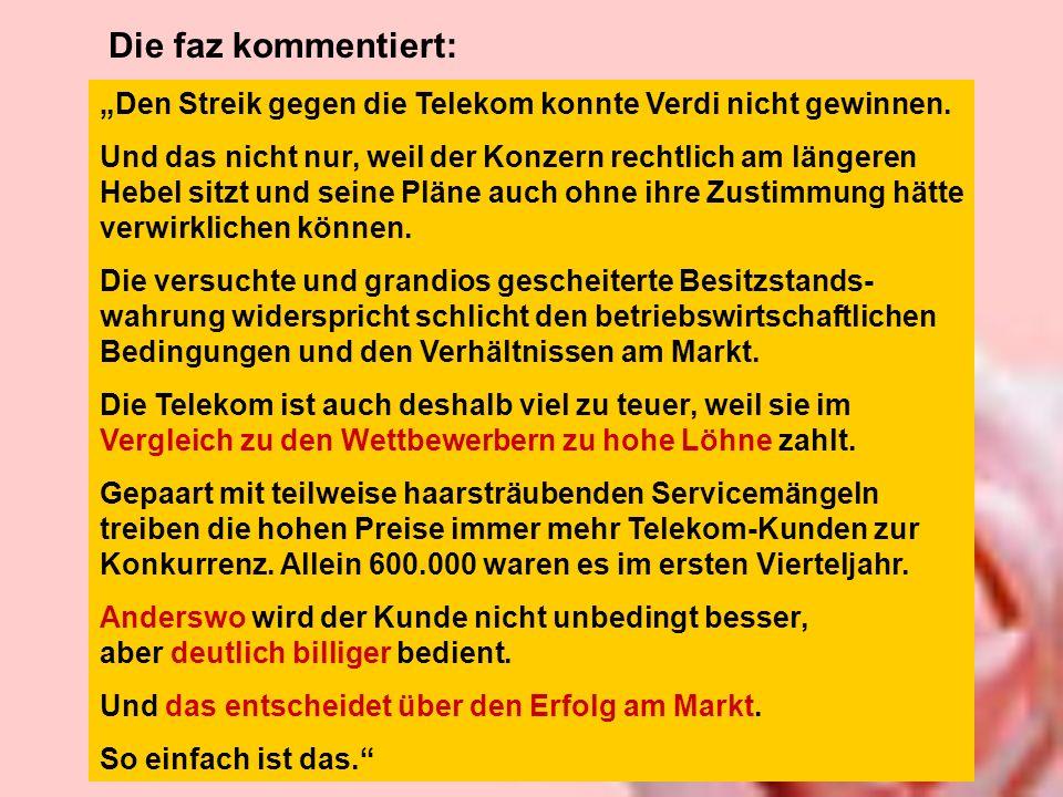 Die faz kommentiert: Den Streik gegen die Telekom konnte Verdi nicht gewinnen.