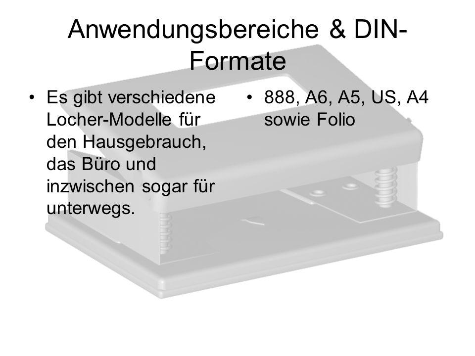 Anwendungsbereiche & DIN- Formate Es gibt verschiedene Locher-Modelle für den Hausgebrauch, das Büro und inzwischen sogar für unterwegs. 888, A6, A5,