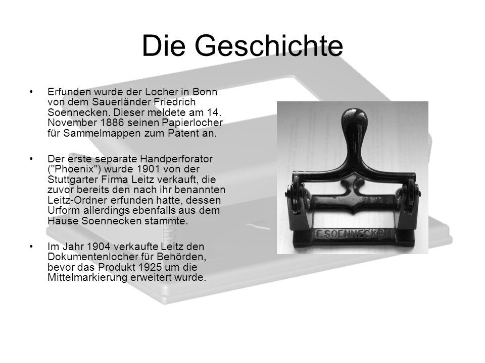 Die Geschichte Erfunden wurde der Locher in Bonn von dem Sauerländer Friedrich Soennecken. Dieser meldete am 14. November 1886 seinen Papierlocher für