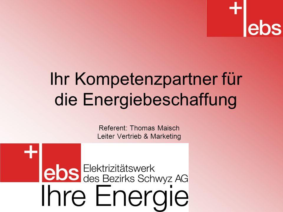 Ihr Kompetenzpartner für die Energiebeschaffung Referent: Thomas Maisch Leiter Vertrieb & Marketing