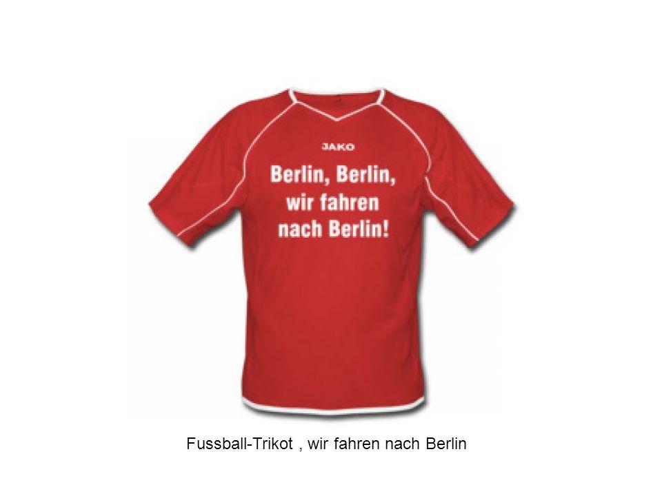 Fussball-Trikot, wir fahren nach Berlin