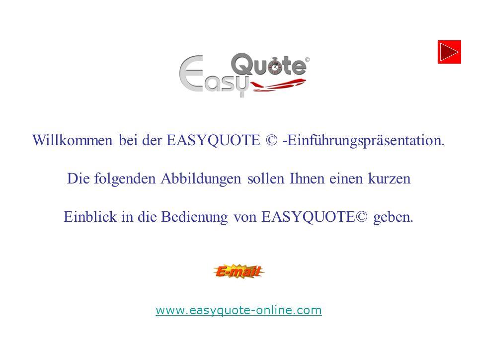 Willkommen bei der EASYQUOTE © -Einführungspräsentation.