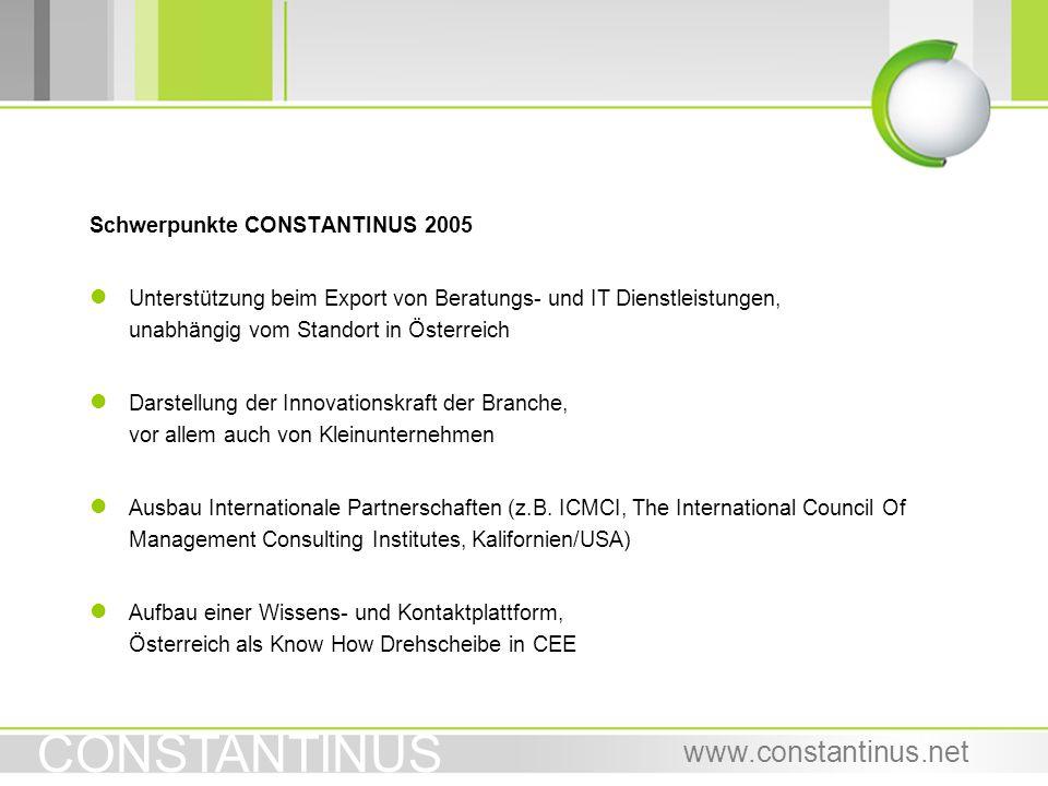 CONSTANTINUS www.constantinus.net Schwerpunkte CONSTANTINUS 2005 l Unterstützung beim Export von Beratungs- und IT Dienstleistungen, unabhängig vom St