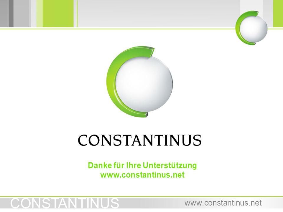 CONSTANTINUS www.constantinus.net Danke für Ihre Unterstützung www.constantinus.net