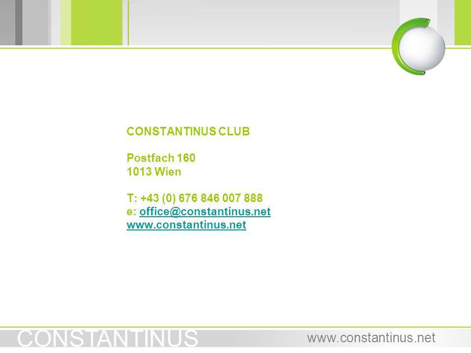 CONSTANTINUS www.constantinus.net CONSTANTINUS CLUB Postfach 160 1013 Wien T: +43 (0) 676 846 007 888 e: office@constantinus.net www.constantinus.neto