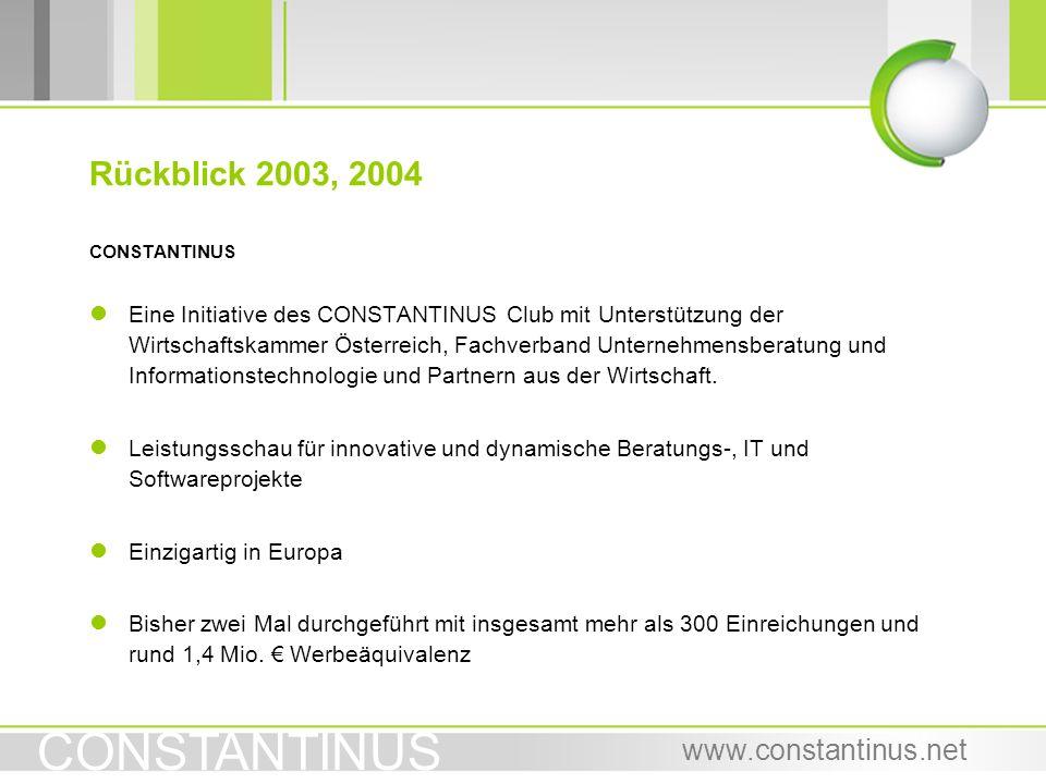 www.constantinus.net CONSTANTINUS l Eine Initiative des CONSTANTINUS Club mit Unterstützung der Wirtschaftskammer Österreich, Fachverband Unternehmens