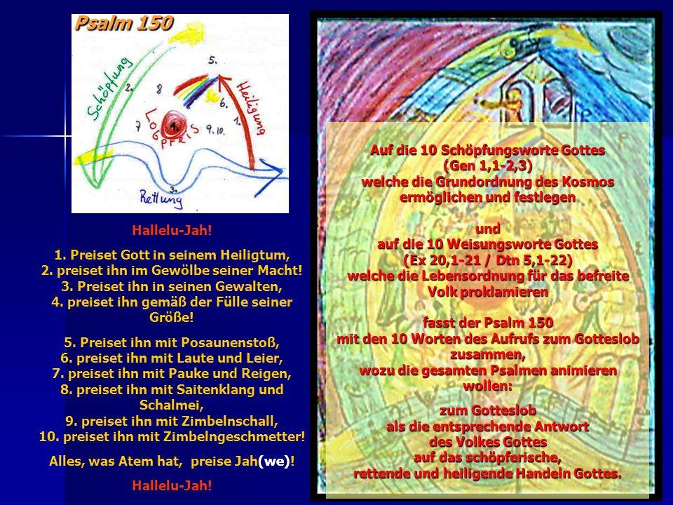 Hallelu-Jah! 1. Preiset Gott in seinem Heiligtum, 2. preiset ihn im Gewölbe seiner Macht! 3. Preiset ihn in seinen Gewalten, 4. preiset ihn gemäß der