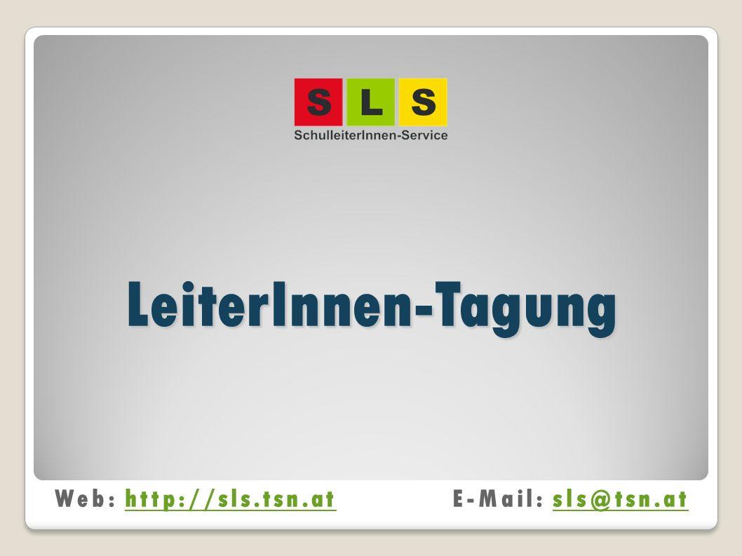 LeiterInnen-Tagung Web: http://sls.tsn.atE-Mail: sls@tsn.athttp://sls.tsn.atsls@tsn.at