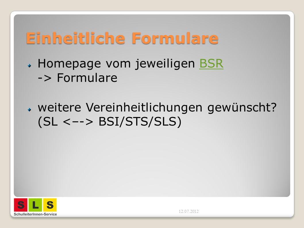 Einheitliche Formulare Homepage vom jeweiligen BSR -> FormulareBSR weitere Vereinheitlichungen gewünscht.