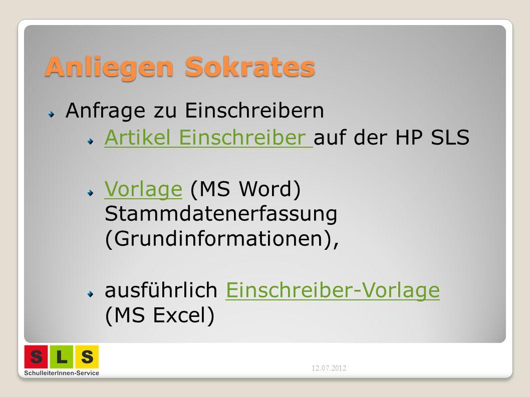 Anliegen Sokrates Anfrage zu Einschreibern Artikel Einschreiber Artikel Einschreiber auf der HP SLS VorlageVorlage (MS Word) Stammdatenerfassung (Grundinformationen), ausführlich Einschreiber-Vorlage (MS Excel)Einschreiber-Vorlage 12.07.2012