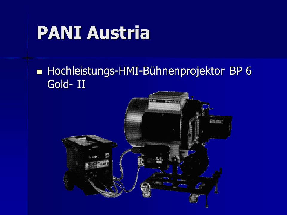 PANI Austria Hochleistungs-HMI-Bühnenprojektor BP 6 Gold- II Hochleistungs-HMI-Bühnenprojektor BP 6 Gold- II