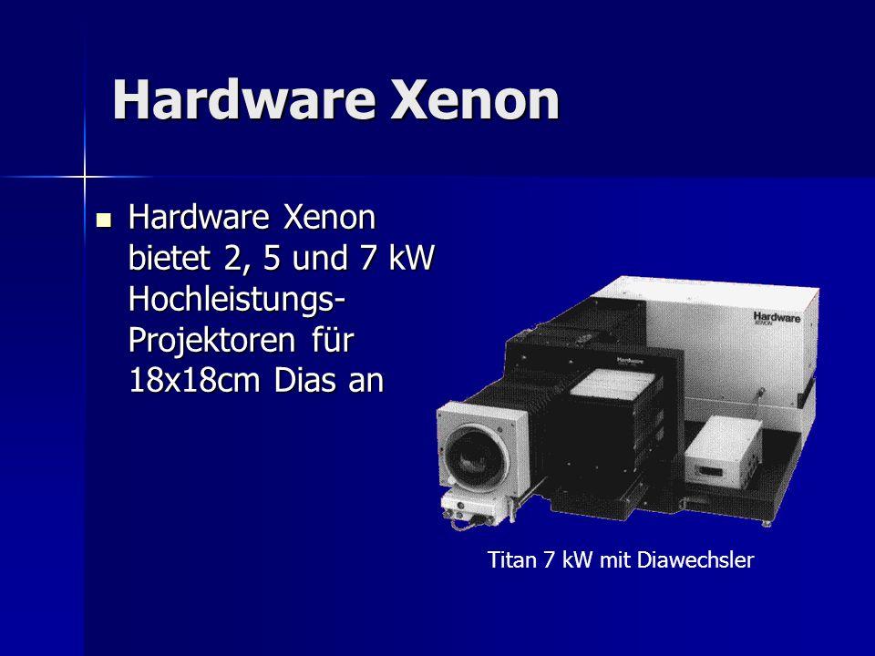 Hardware Xenon Hardware Xenon bietet 2, 5 und 7 kW Hochleistungs- Projektoren für 18x18cm Dias an Hardware Xenon bietet 2, 5 und 7 kW Hochleistungs- P