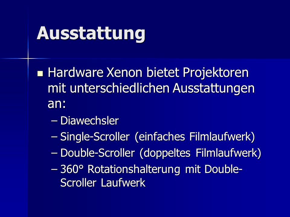 Ausstattung Hardware Xenon bietet Projektoren mit unterschiedlichen Ausstattungen an: Hardware Xenon bietet Projektoren mit unterschiedlichen Ausstatt