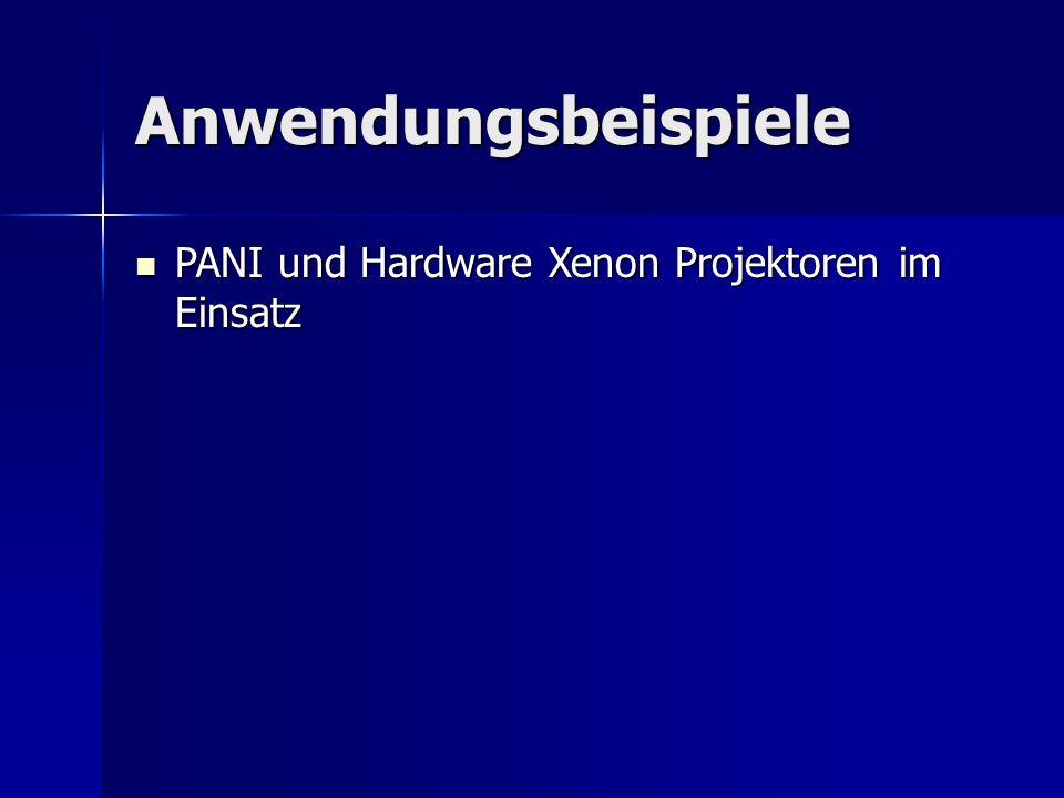 Anwendungsbeispiele PANI und Hardware Xenon Projektoren im Einsatz PANI und Hardware Xenon Projektoren im Einsatz