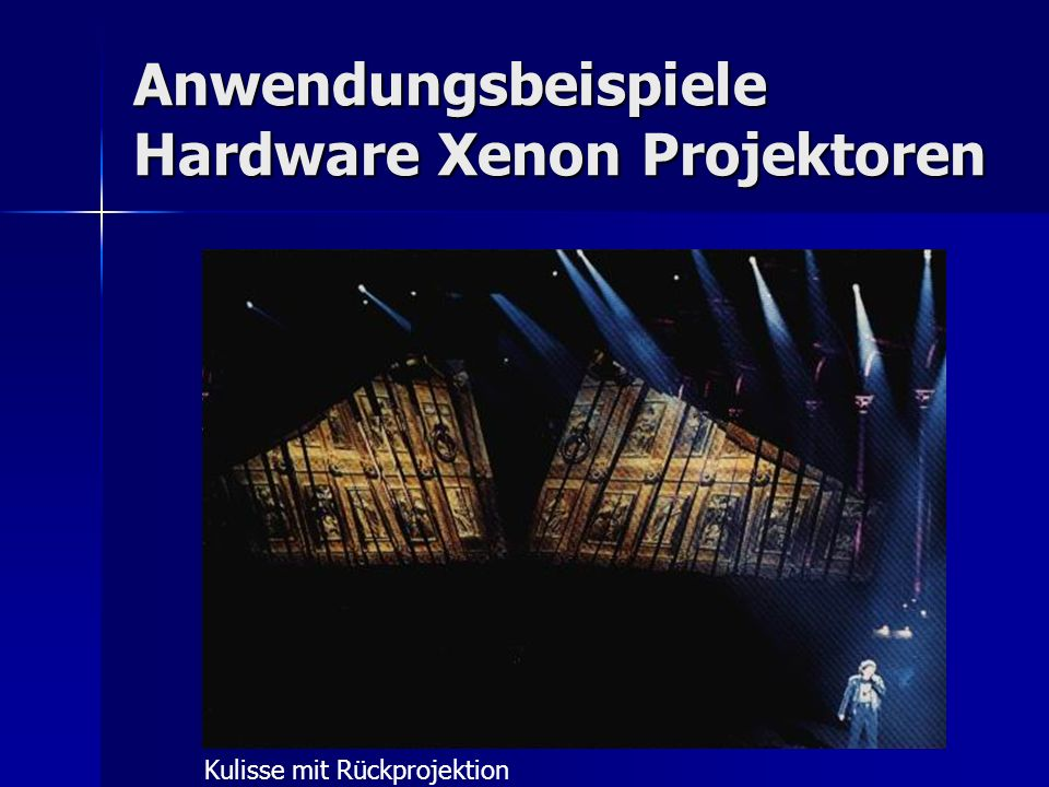 Anwendungsbeispiele Hardware Xenon Projektoren Kulisse mit Rückprojektion